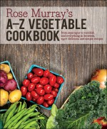 2.0 Rose Murray's A-Z Vegetable Cookbook